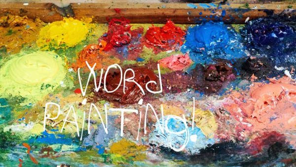 The words word painting on an artists palette (background photo by @hendrikwill on Unsplash)